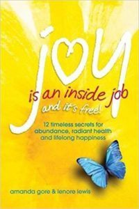 Joy Is An Inside Job by Amanda Gore